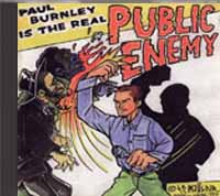 Paul Burnley Is The Real Public Enemy